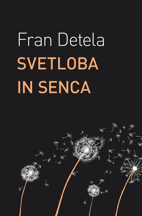 Fran Detela: Svetloba in senca