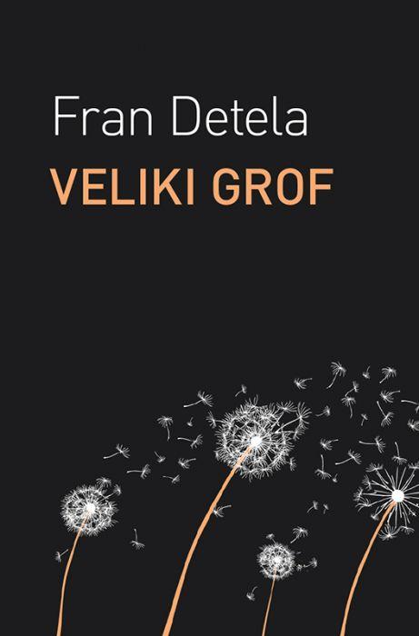 Fran Detela: Veliki grof