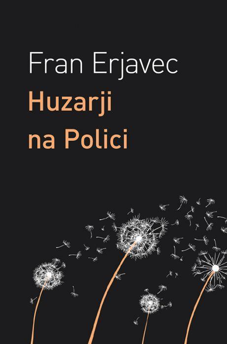 Fran Erjavec: Huzarji na Polici