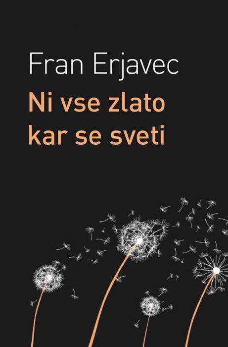 Fran Erjavec: Ni vse zlato kar se sveti
