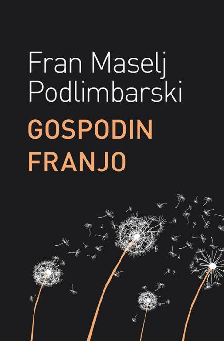 Fran Maselj Podlimbarski: Gospodin Franjo