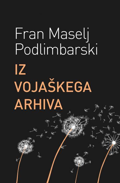 Fran Maselj Podlimbarski: Iz vojaškega arhiva