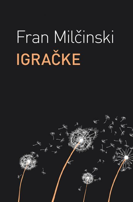 Fran Milčinski: Igračke