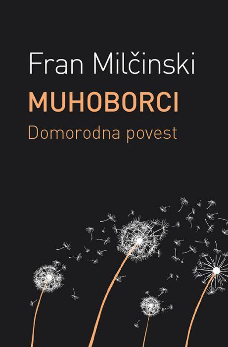 Fran Milčinski: Muhoborci