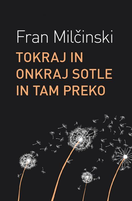 Fran Milčinski: Tokraj in onkraj Sotle in tam preko
