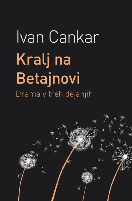 Ivan Cankar: Kralj na Betajnovi