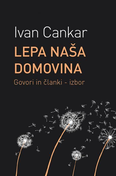 Ivan Cankar: Lepa naša domovina