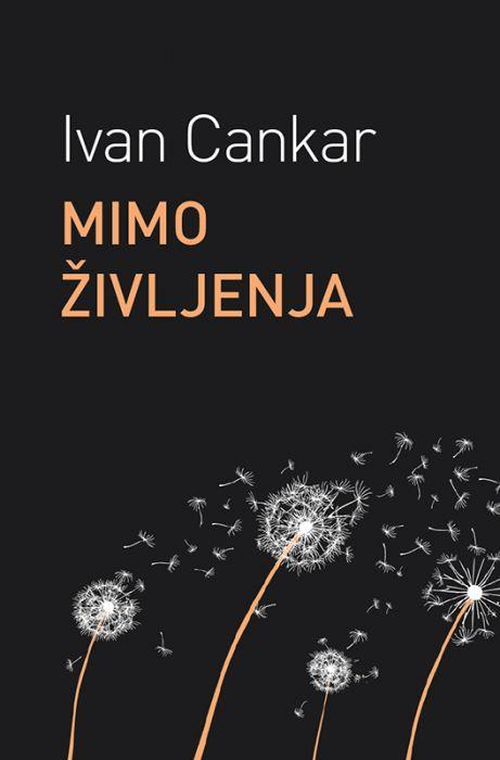 Ivan Cankar: Mimo življenja