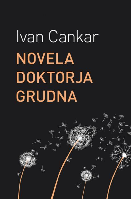 Ivan Cankar: Novela doktorja Grudna
