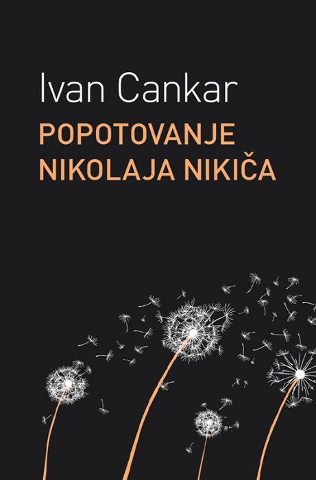 Ivan Cankar: Popótovanje Nikolaja Nikiča