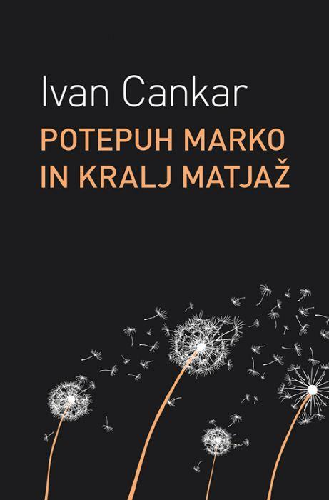 Ivan Cankar: Potepuh Marko in kralj Matjaž