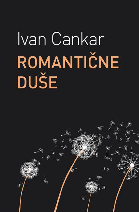 Ivan Cankar: Romantične duše