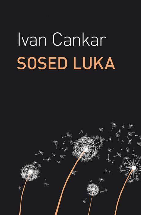 Ivan Cankar: Sosed Luka