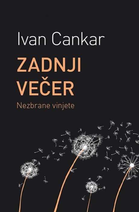Ivan Cankar: Zadnji večer