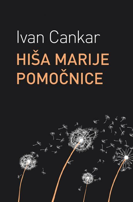 Ivan Cankar: Hiša Marije Pomočnice