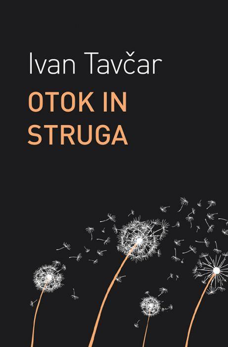 Ivan Tavčar: Otok in Struga