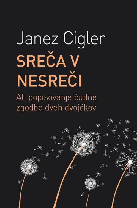 Janez Cigler: Sreča v nesreči
