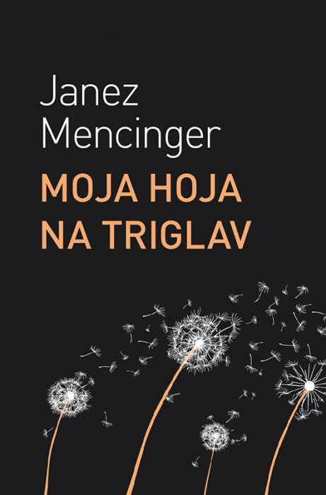 Janez Mencinger: Moja hoja na Triglav