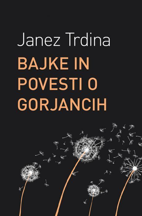 Janez Trdina: Bajke in povesti o Gorjancih