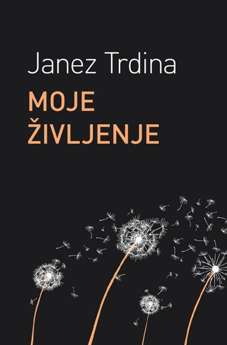 Janez Trdina: Moje življenje