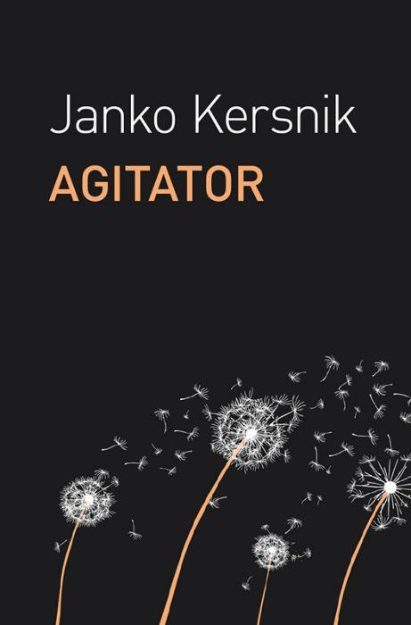 Janko Kersnik: Agitator
