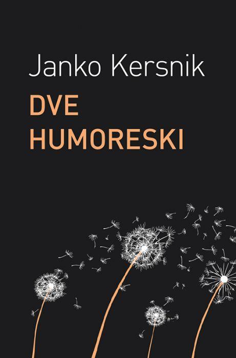 Janko Kersnik: Dve humoreski