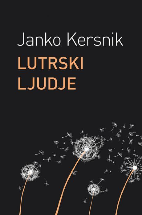 Janko Kersnik: Lutrski ljudje