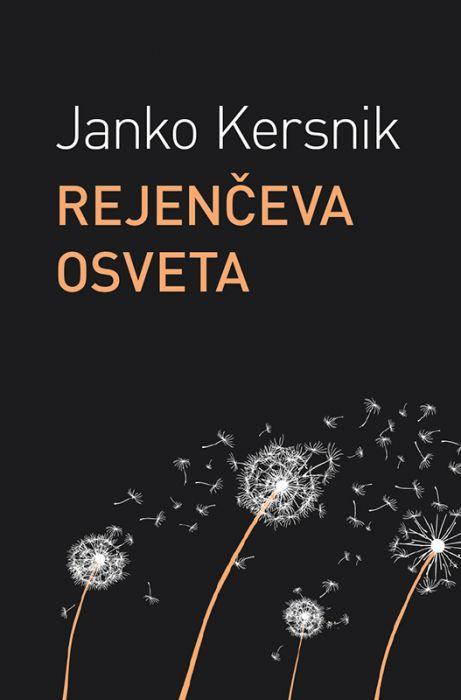 Janko Kersnik: Rejenčeva osveta