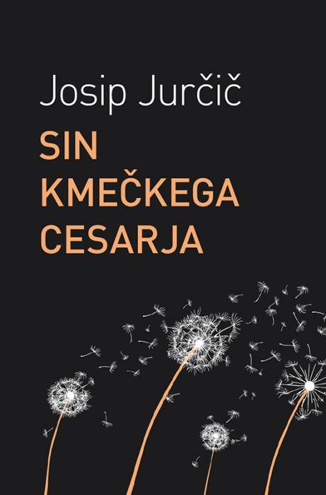 Josip Jurčič: Sin kmečkega cesarja