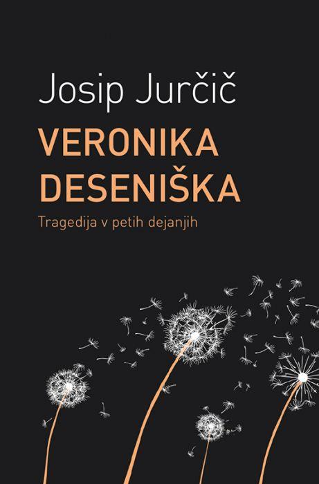 Josip Jurčič: Veronika Deseniška