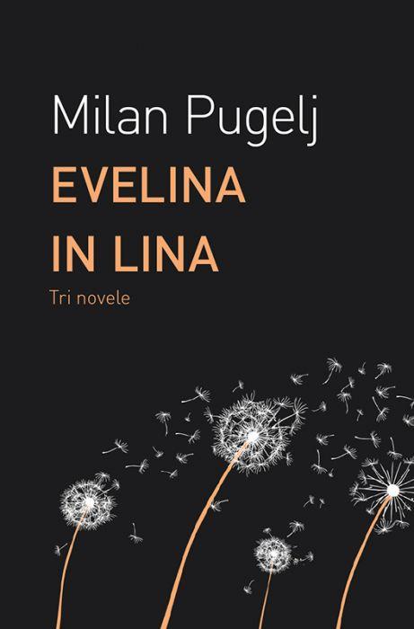 Milan Pugelj: Evelina in Lina