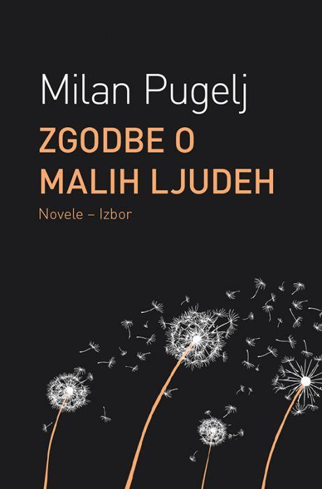Milan Pugelj: Zgodbe o malih ljudeh