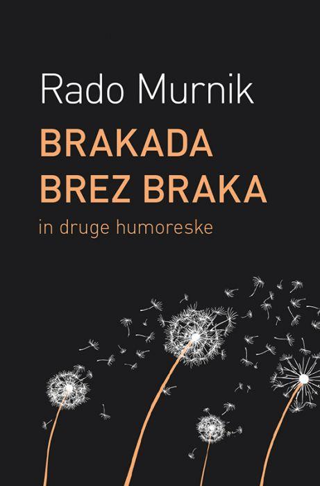 Rado Murnik: Brakada brez braka