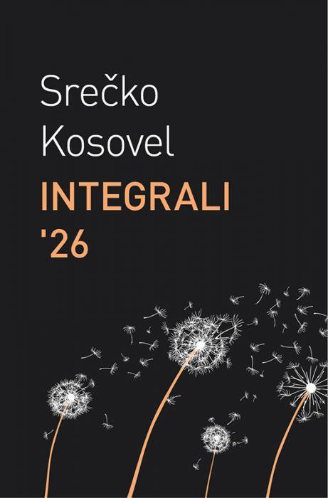 Srečko Kosovel: Integrali '26