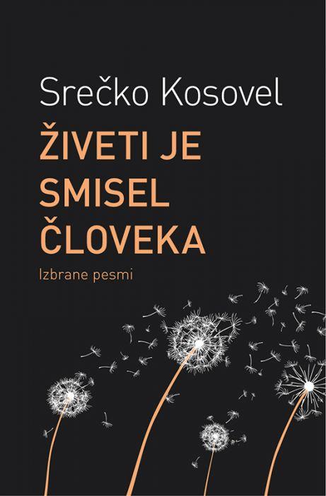 Srečko Kosovel: Živeti je smisel človeka
