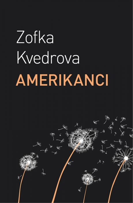 Zofka Kvedrova: Amerikanci