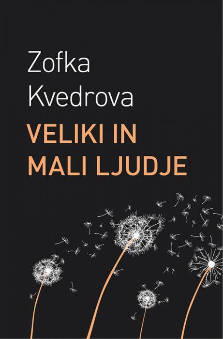 Zofka Kvedrova: Veliki in mali ljudje