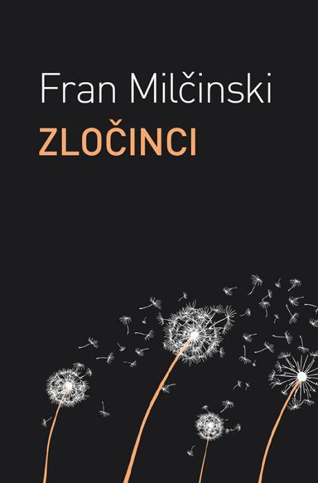 Fran Milčinski: Zločinci