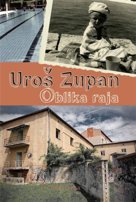 Uroš Zupan: Oblika raja