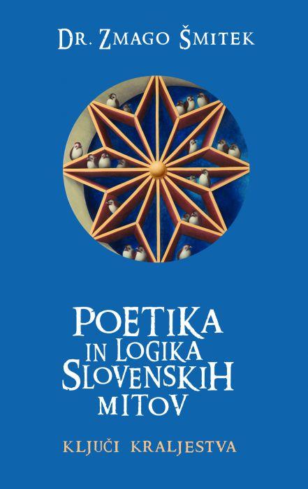 Zmago Šmitek: Poetika in logika slovenskih mitov