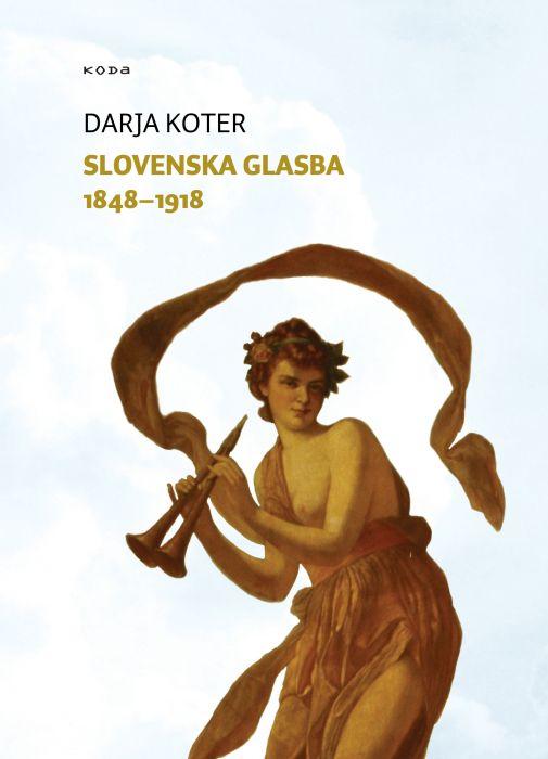 Darja Koter: Slovenska glasba 1848-1918