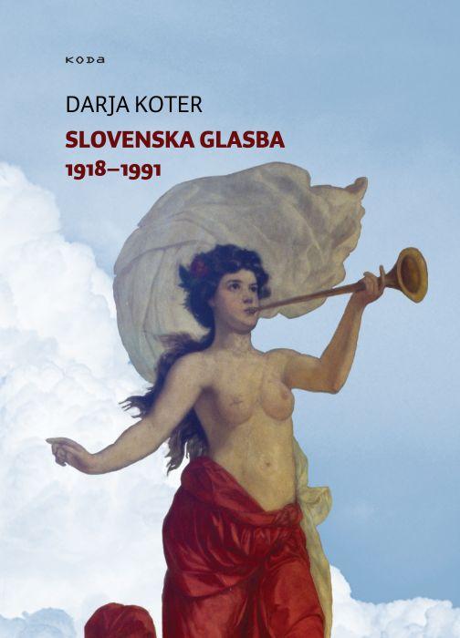Darja Koter: Slovenska glasba 1918-1991
