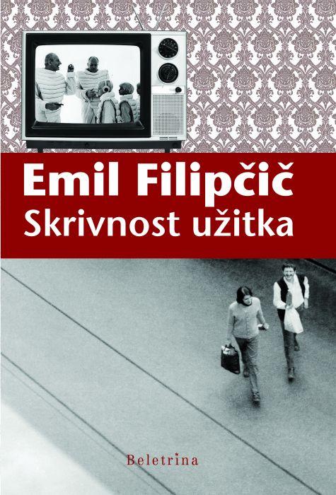 Emil Filipčič: Skrivnost užitka