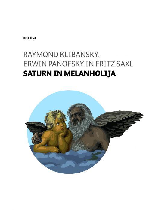 Raymond Klibansky, Erwin Panofsky, Fritz Saxl: Saturn in melanholija