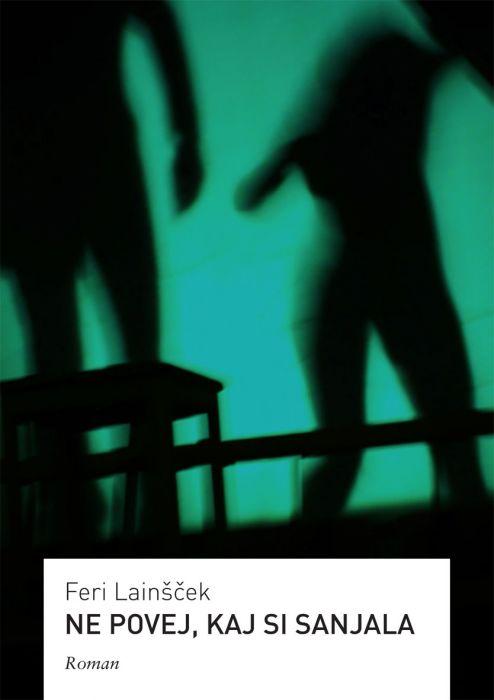 Feri Lainšček: Ne povej, kaj si sanjala