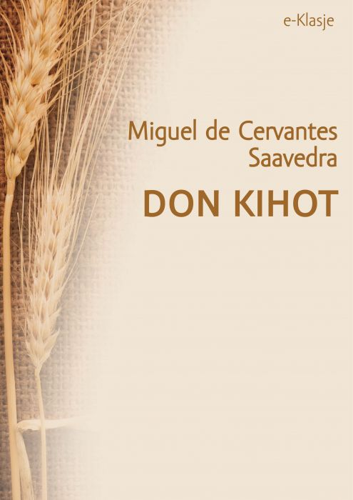 Miguel de Cervantes Saavedra: Don Kihot
