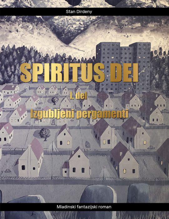 Stan Dirdeny: Spiritus Dei 1. del