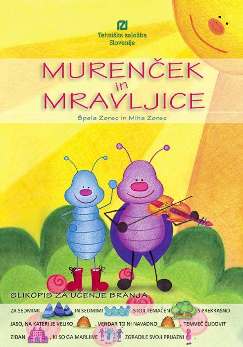 Miha Zorec (po slovenski ljudski basni): Murenček in mravljice