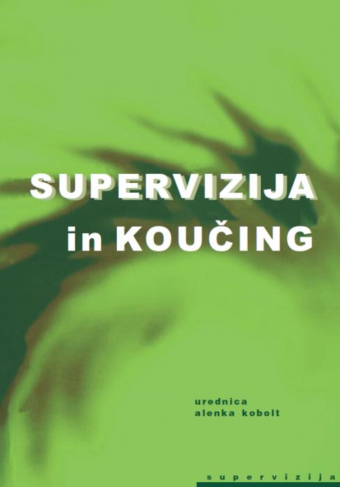 Alenka Kobolt: Supervizija in koučing