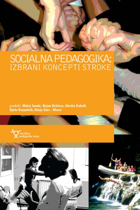 Matej Sande, Bojan Dekleva, Alenka Kobolt, Špela Razpotnik, Darja Zorc-Maver: Socialna pedagogika